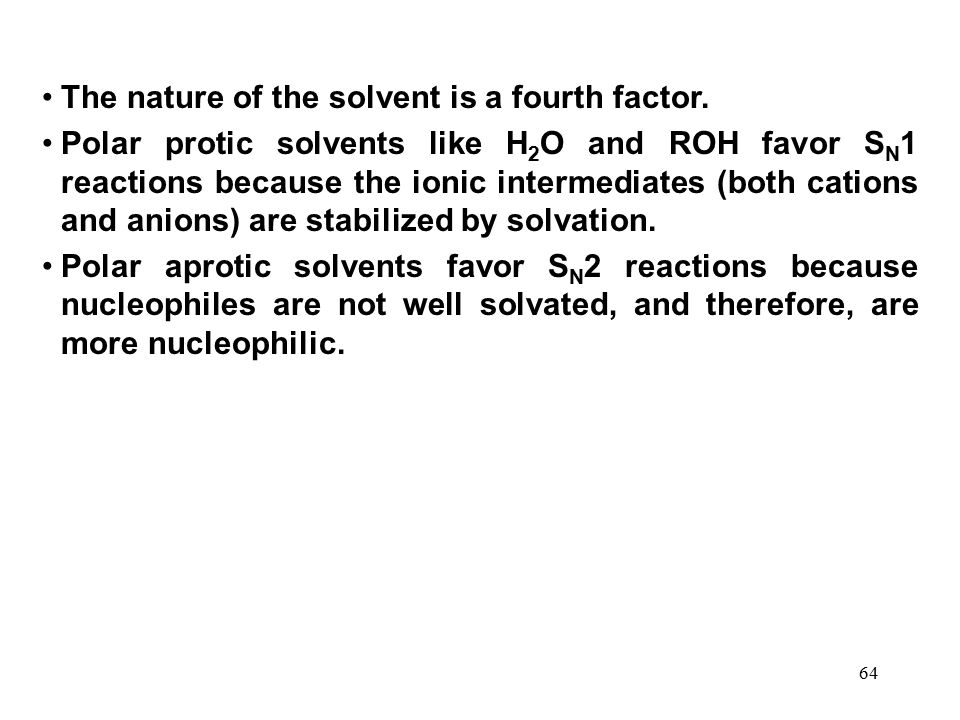 The nature of the solvent is a fourth factor.