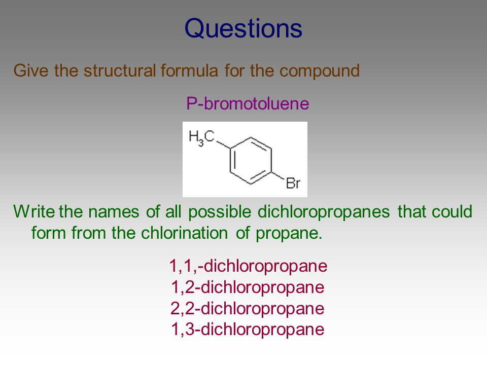 Questions Give the structural formula for the compound P-bromotoluene
