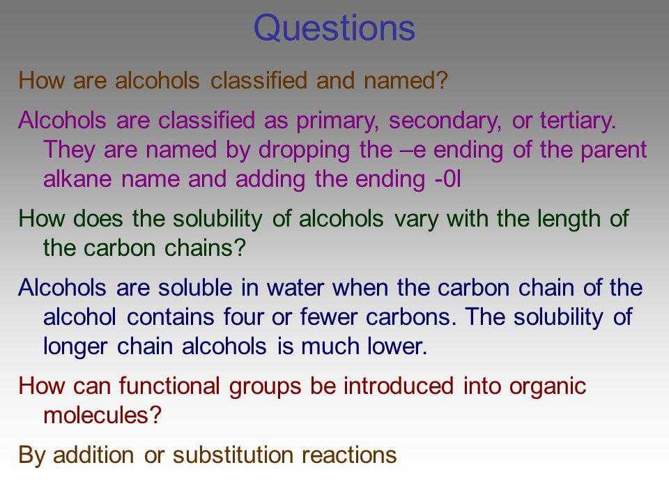 Questions How are alcohols classified and named