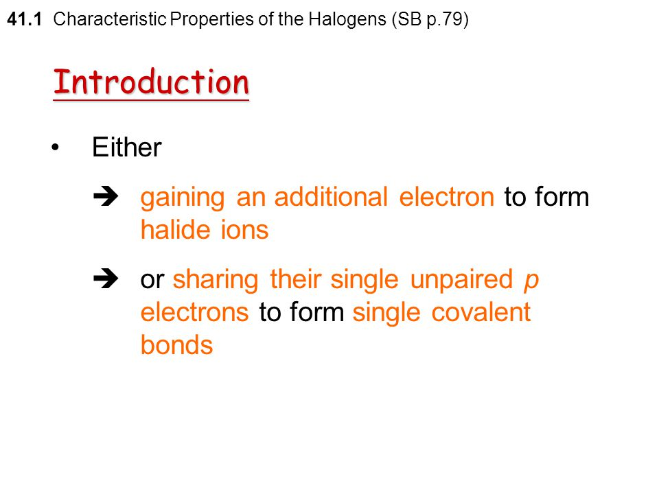 41.1 Characteristic Properties of the Halogens (SB p.79)