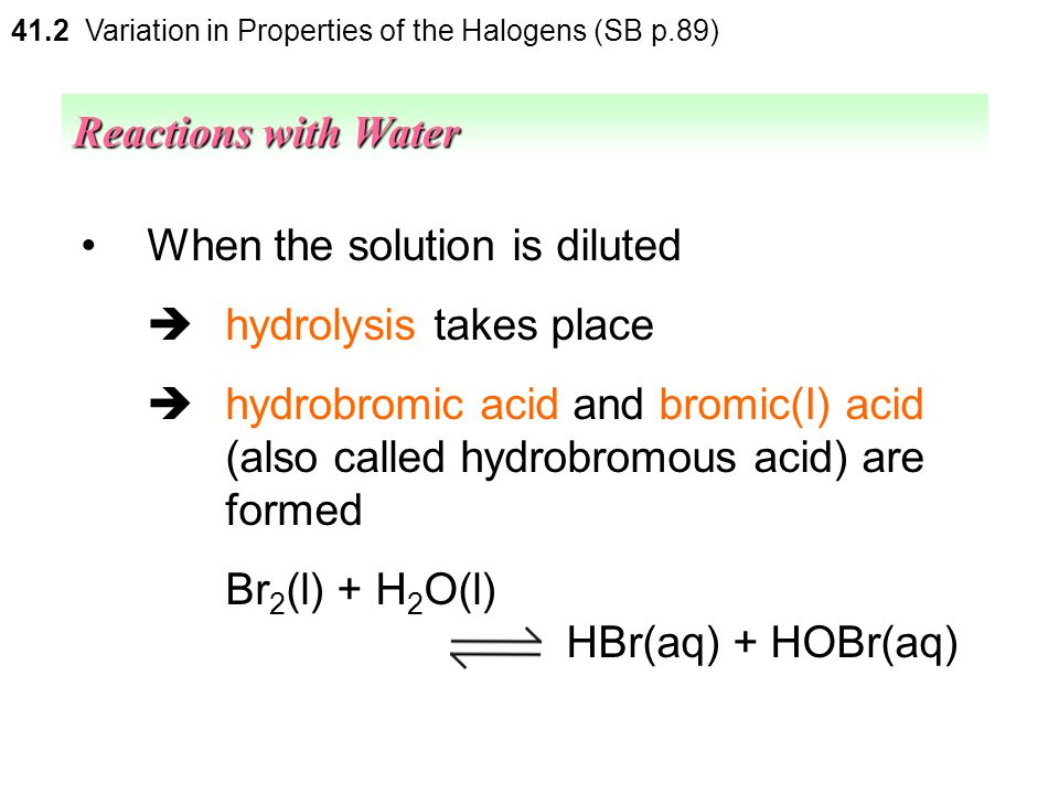 When the solution is diluted  hydrolysis takes place