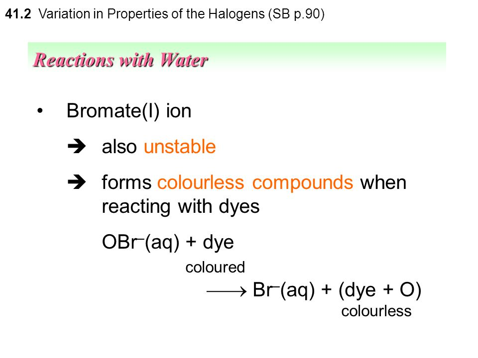  forms colourless compounds when reacting with dyes