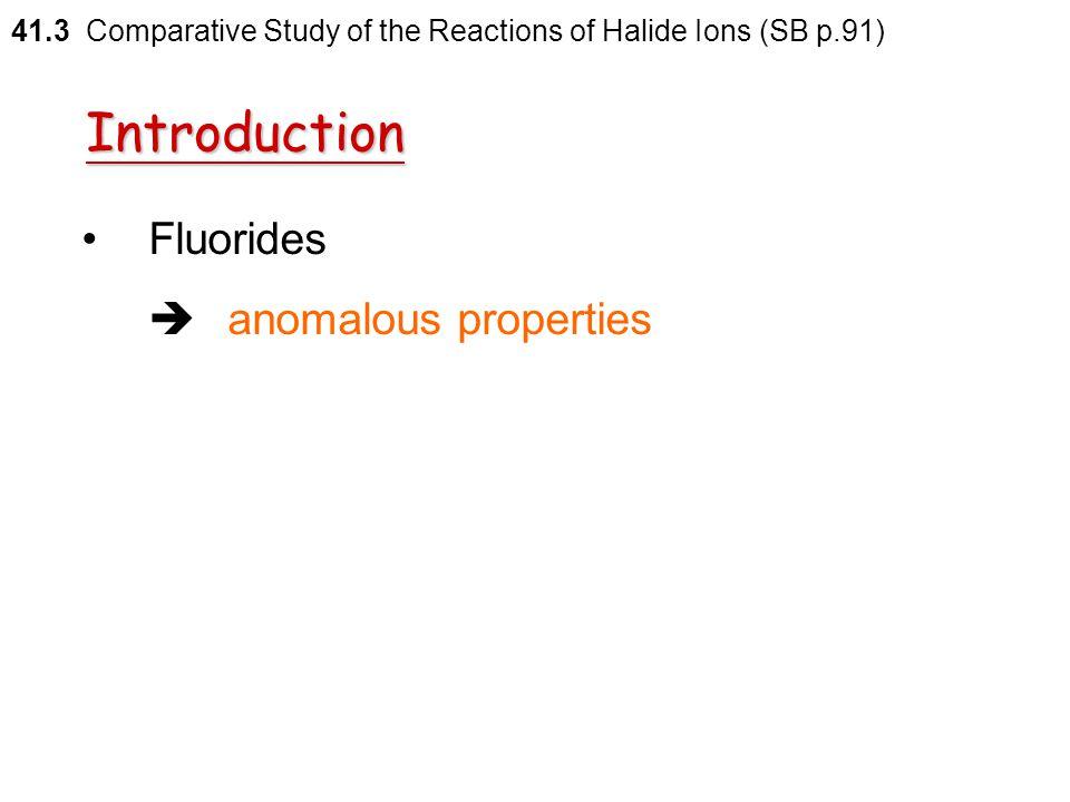 Introduction Fluorides  anomalous properties