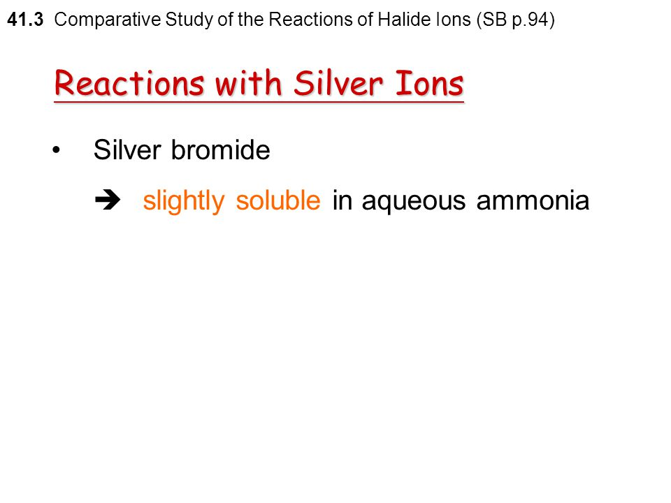 Reactions with Silver Ions