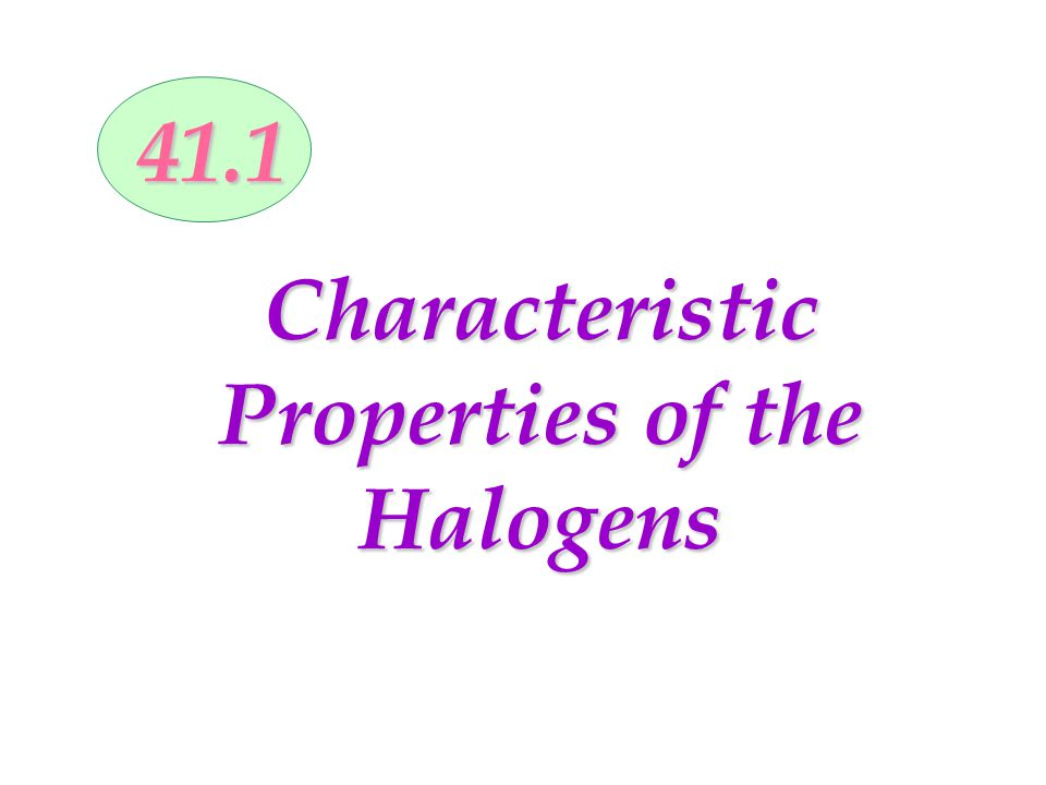 Characteristic Properties of the Halogens