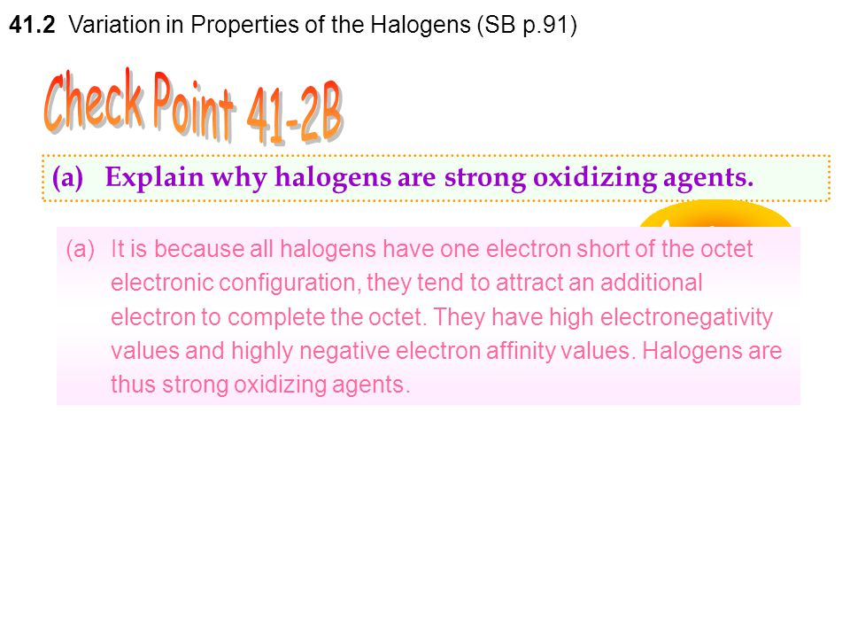 41.2 Variation in Properties of the Halogens (SB p.91)