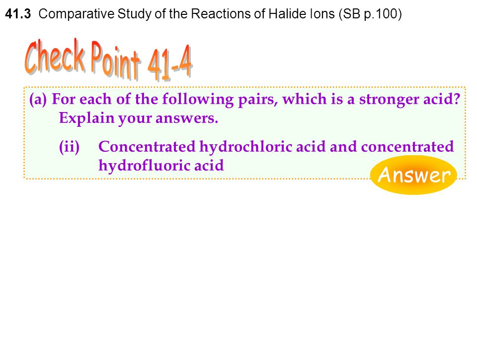 41.3 Comparative Study of the Reactions of Halide Ions (SB p.100)