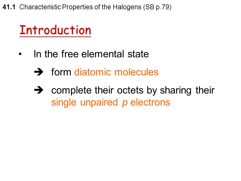 Introduction In the free elemental state  form diatomic molecules
