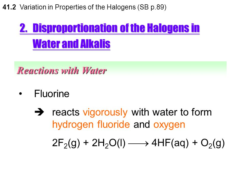 2. Disproportionation of the Halogens in Water and Alkalis