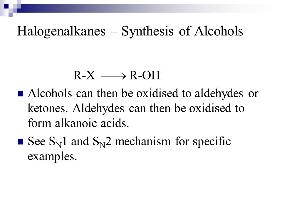 Halogenalkanes – Synthesis of Alcohols