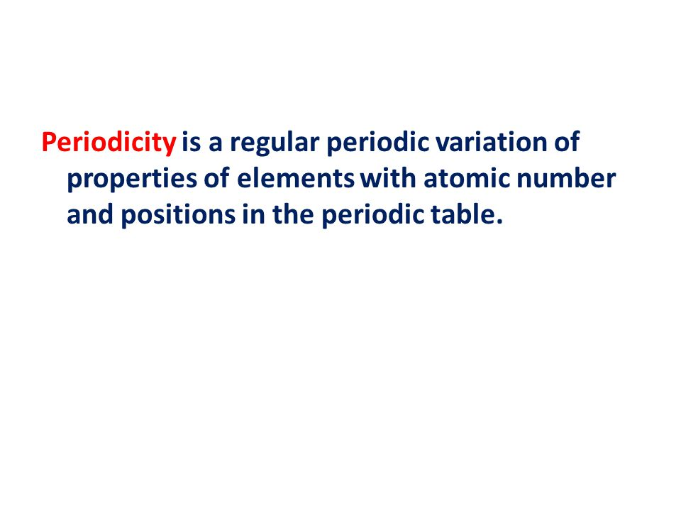 Periodicity is a regular periodic variation of properties of 1 periodicity is a regular periodic variation of properties of elements with atomic number and positions in the periodic table urtaz Image collections