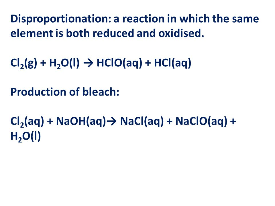Disproportionation: a reaction in which the same element is both reduced and oxidised.