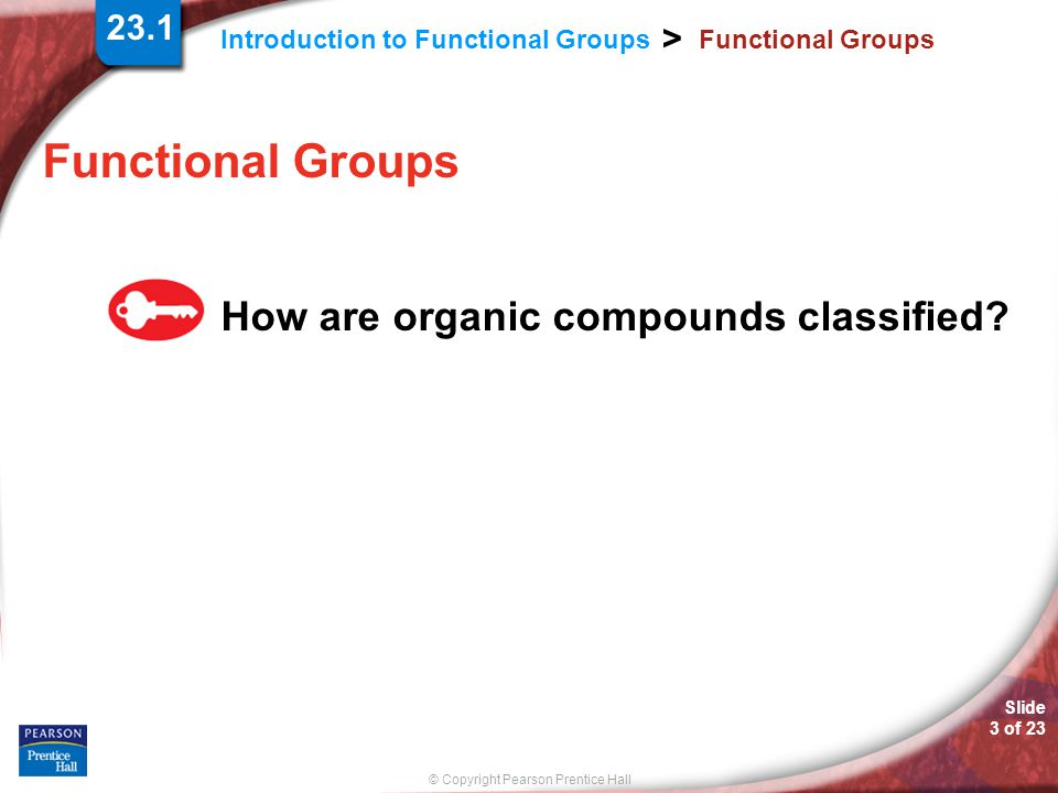 Functional Groups How are organic compounds classified 23.1