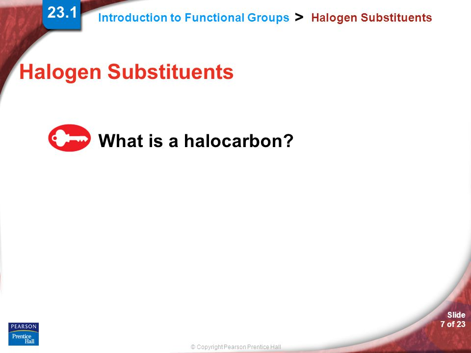 23.1 Halogen Substituents Halogen Substituents What is a halocarbon