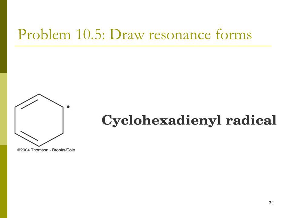 Problem 10.5: Draw resonance forms