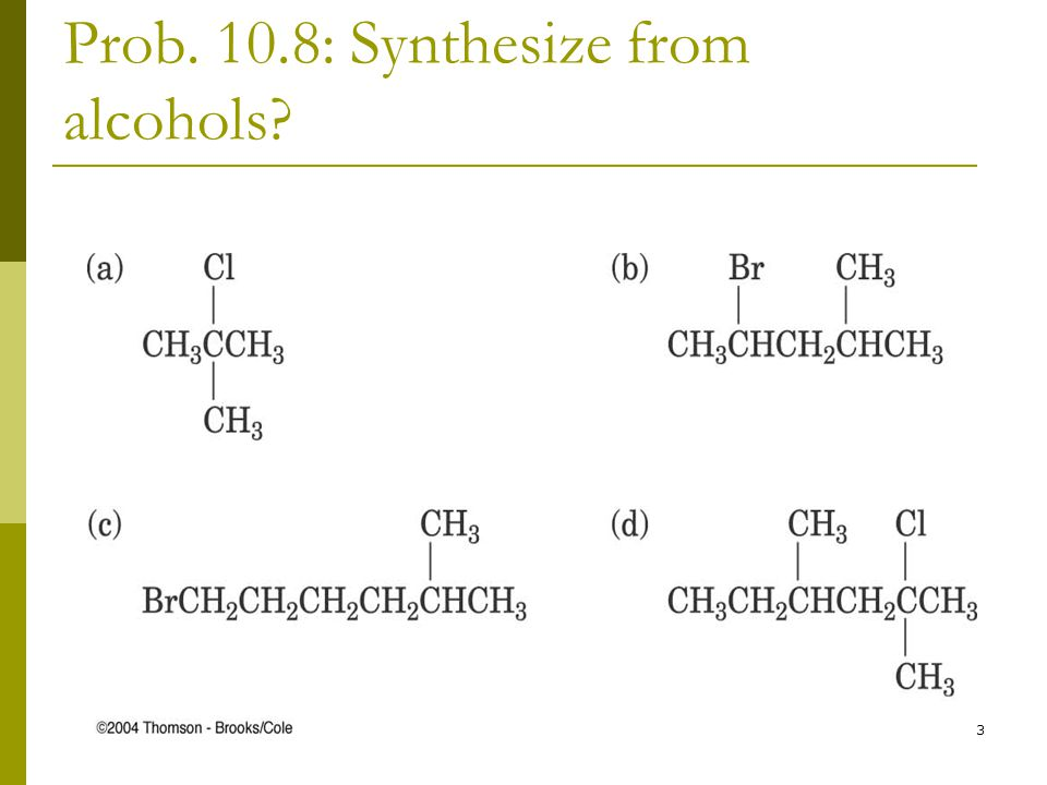 Prob. 10.8: Synthesize from alcohols