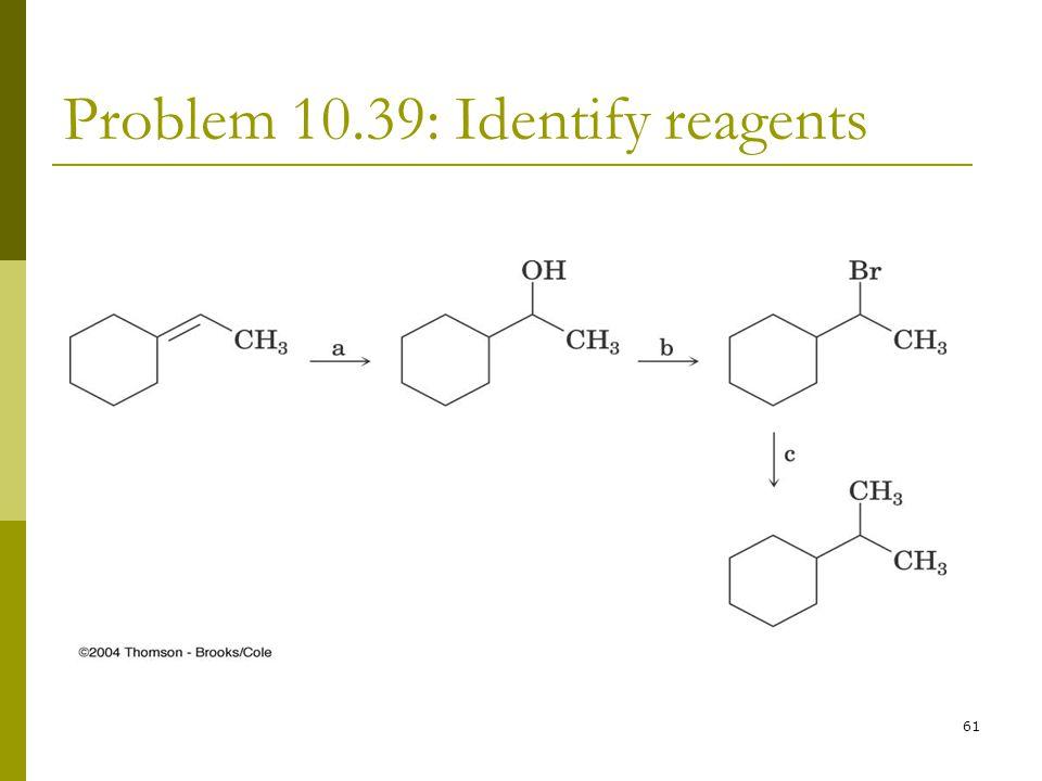 Problem 10.39: Identify reagents
