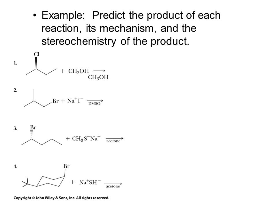 Example: Predict the product of each reaction, its mechanism, and the stereochemistry of the product.