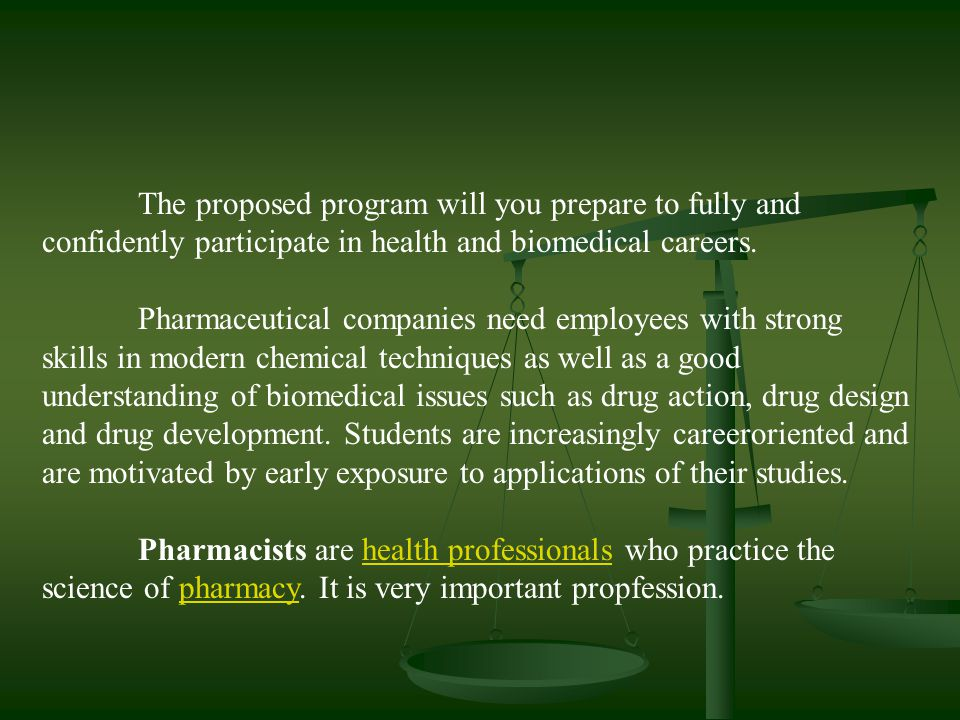 The proposed program will you prepare to fully and confidently participate in health and biomedical careers.