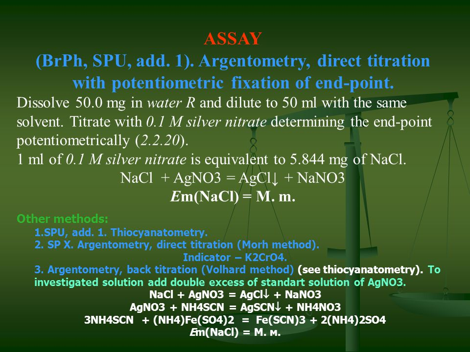 ASSAY (BrPh, SPU, add. 1). Argentometry, direct titration with potentiometric fixation of end-point.