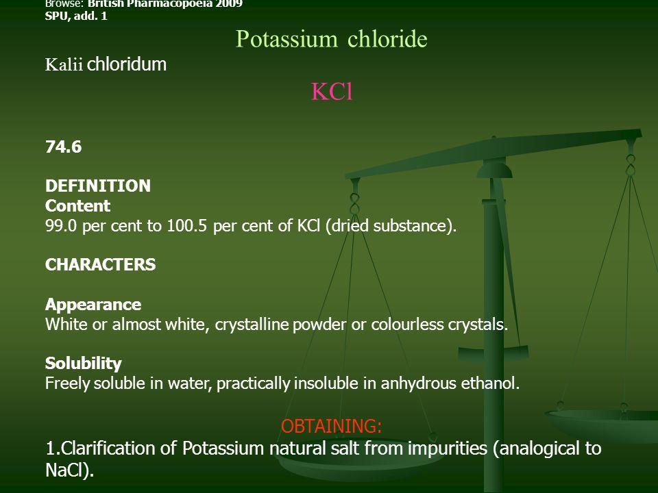 Potassium chloride KCl Kalіі chlorіdum OBTAINING: