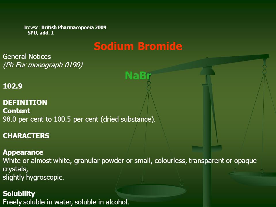 Sodium Bromide NaBr General Notices (Ph Eur monograph 0190) 102.9