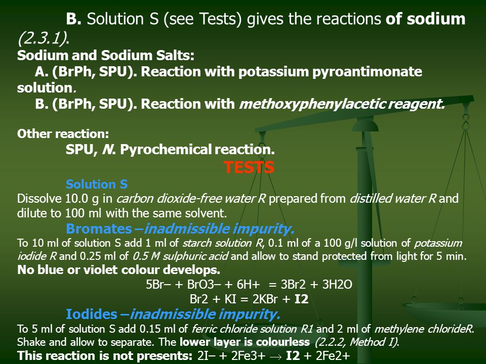 B. Solution S (see Tests) gives the reactions of sodium (2.3.1).