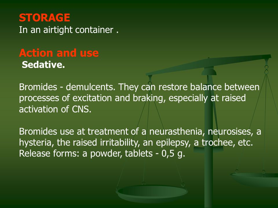 STORAGE Action and use In an airtight container . Sedative.