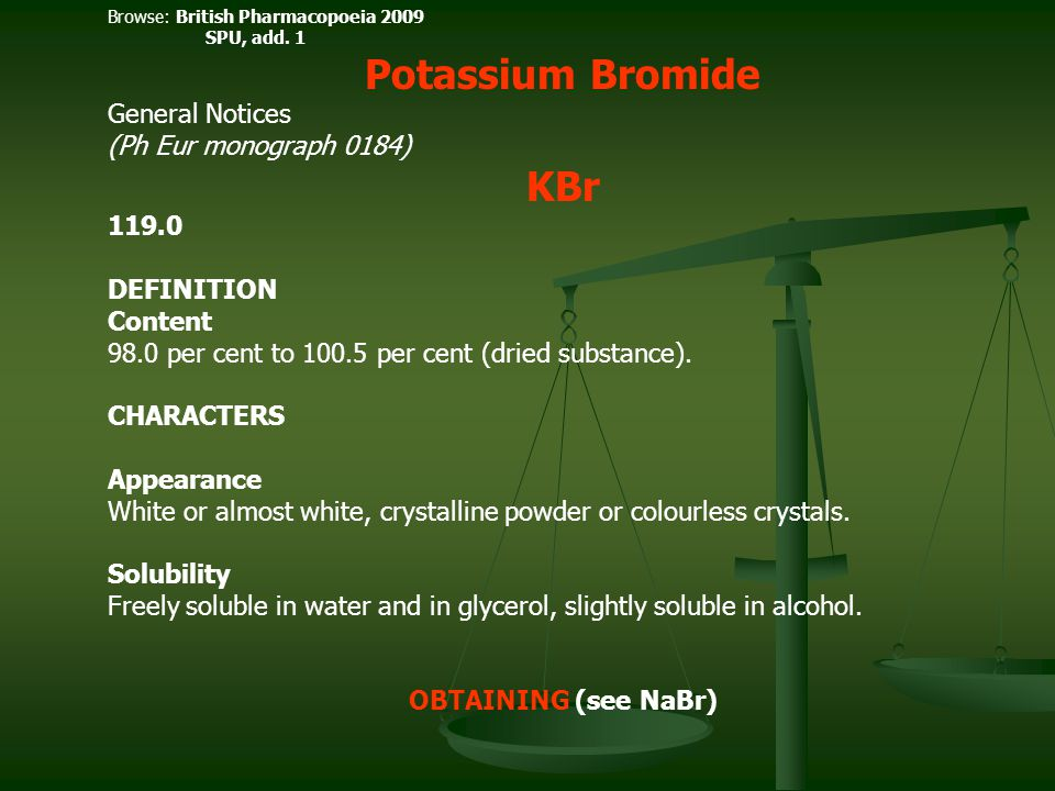 Potassium Bromide KBr General Notices (Ph Eur monograph 0184) 119.0