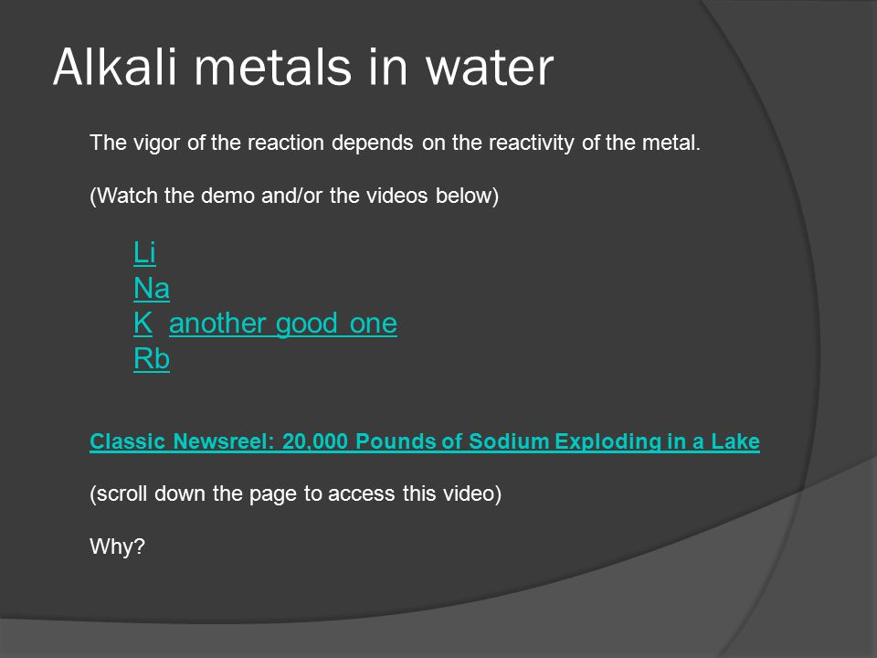 Alkali metals in water Li Na K another good one Rb