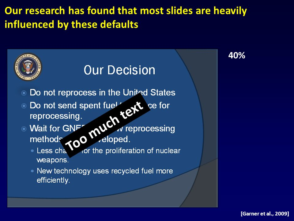 Our research has found that most slides are heavily influenced by these defaults
