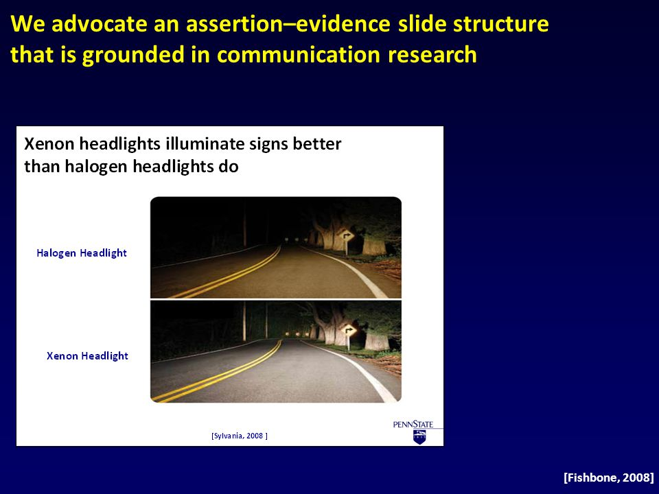 We advocate an assertion–evidence slide structure that is grounded in communication research
