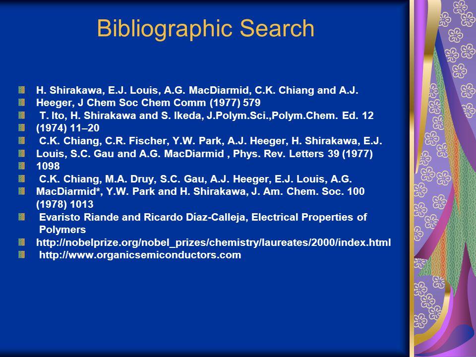Bibliographic Search H. Shirakawa, E.J. Louis, A.G. MacDiarmid, C.K. Chiang and A.J. Heeger, J Chem Soc Chem Comm (1977) 579.