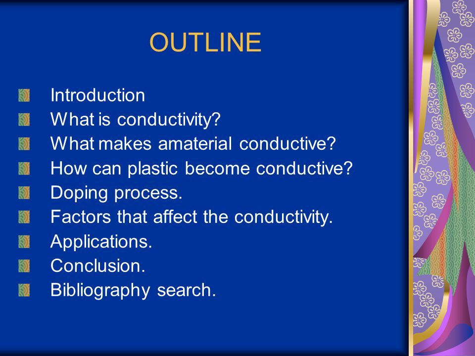 OUTLINE Introduction What is conductivity