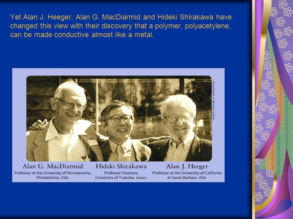 Yet Alan J. Heeger, Alan G.