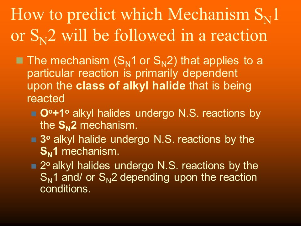 How to predict which Mechanism SN1 or SN2 will be followed in a reaction