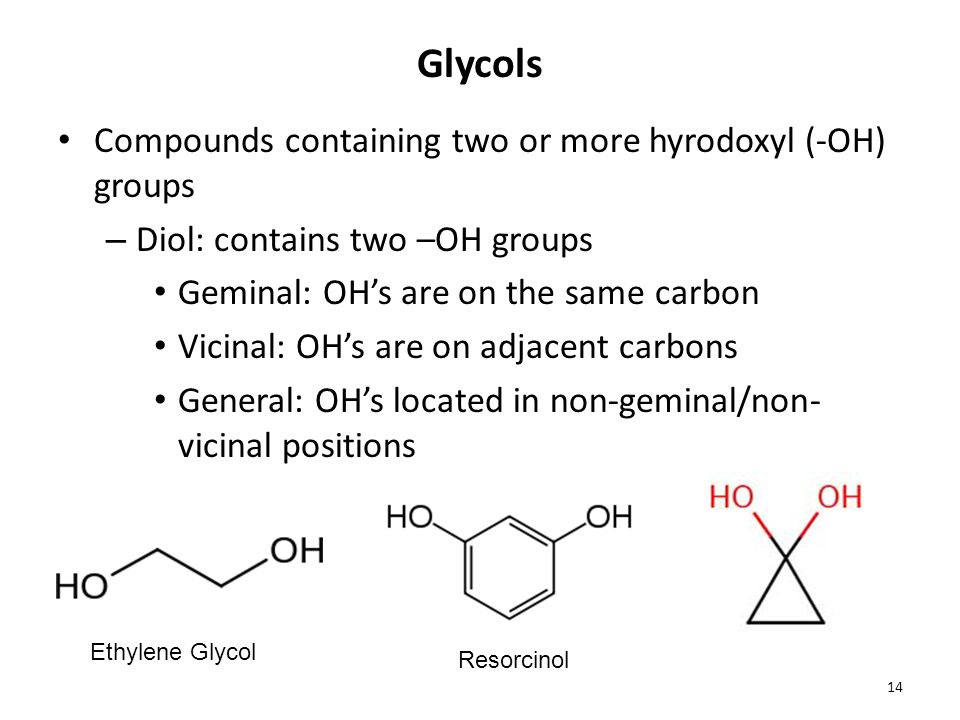 Glycols Compounds containing two or more hyrodoxyl (-OH) groups