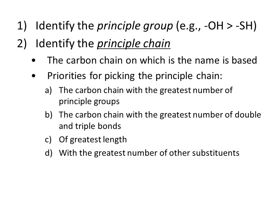 Identify the principle group (e.g., -OH > -SH)
