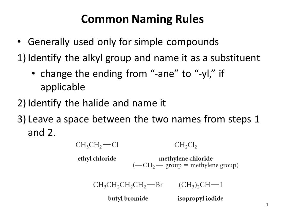 Common Naming Rules Generally used only for simple compounds