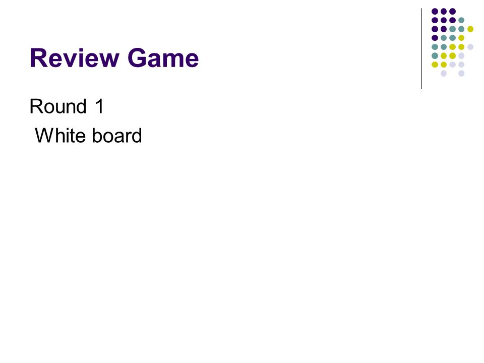 Review Game Round 1 White board