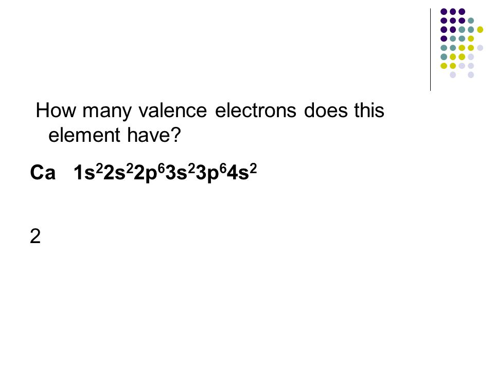 How many valence electrons does this element have