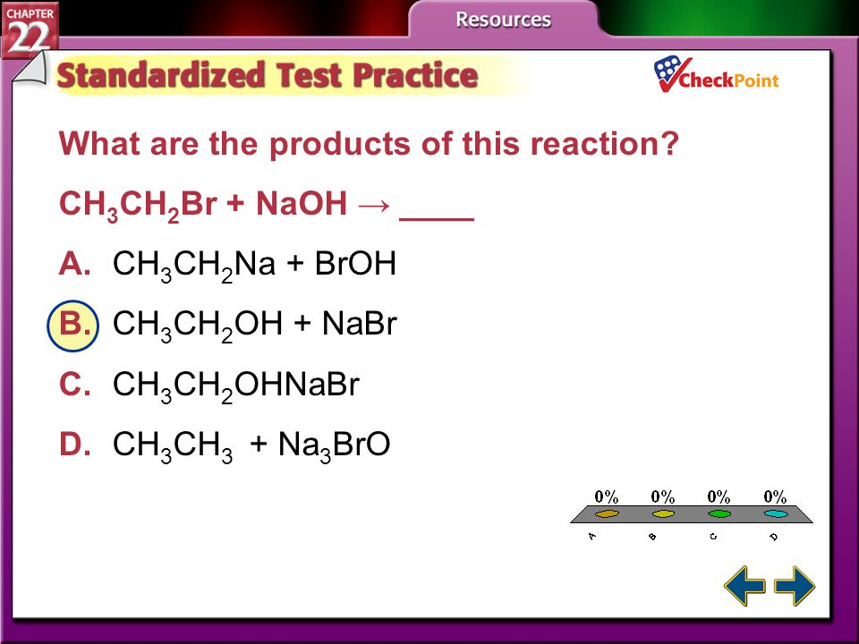 A B C D What are the products of this reaction CH3CH2Br + NaOH → ____