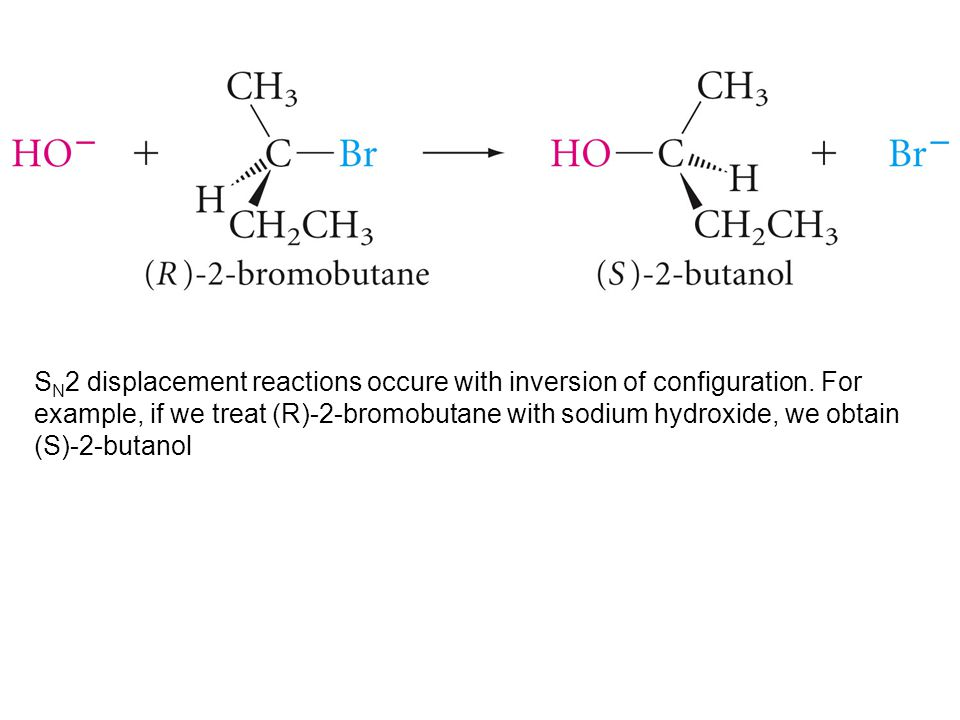 SN2 displacement reactions occure with inversion of configuration