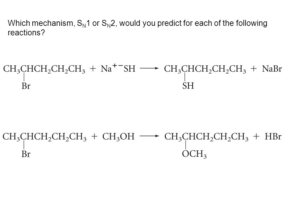Which mechanism, SN1 or SN2, would you predict for each of the following reactions