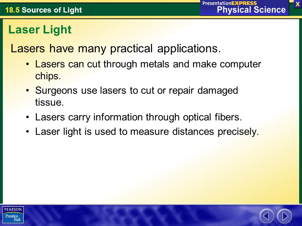 Lasers have many practical applications.