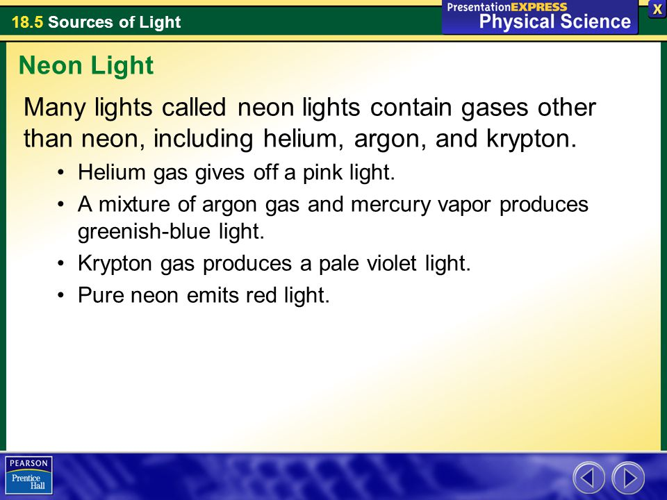 Neon Light Many lights called neon lights contain gases other than neon, including helium, argon, and krypton.