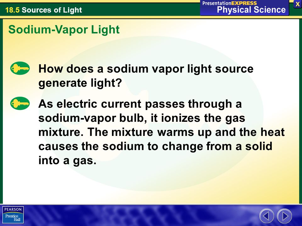 Sodium-Vapor Light How does a sodium vapor light source generate light