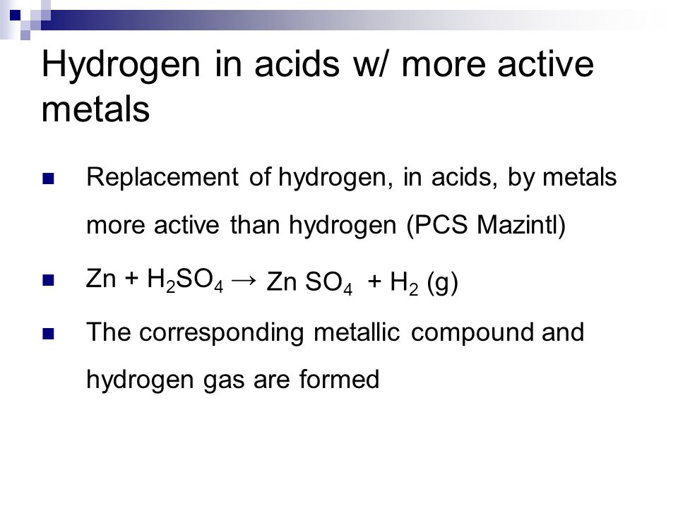 Hydrogen in acids w/ more active metals