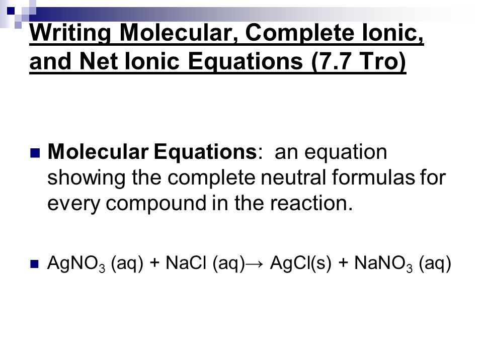Writing Molecular, Complete Ionic, and Net Ionic Equations (7.7 Tro)