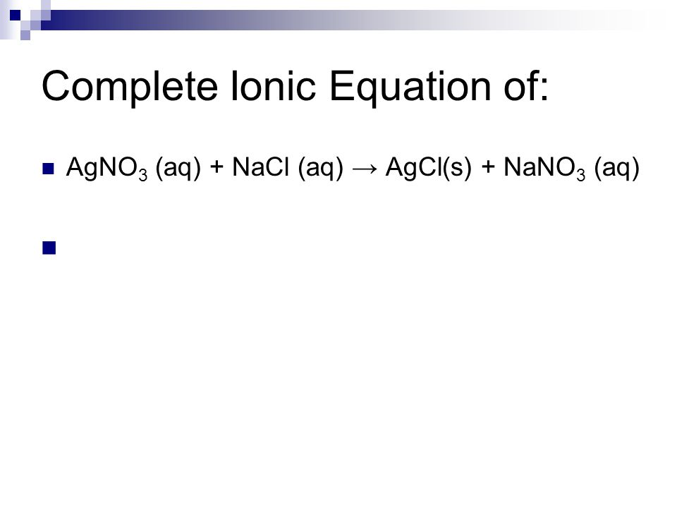 Complete Ionic Equation of: